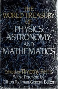 The World Treasury Of Physics, Astronomy And Mathematics