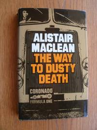 The Way to Dusty Death by  Alistair MacLean - First edition first printing - 1973 - from Scene of the Crime Books, IOBA (SKU: biblio9601)