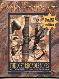 Faded Footprints; The Lost Rhoades Mines and Other Hidden Treasures of the Uintahs