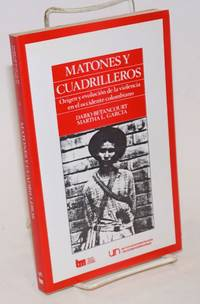 image of Matones y Cuadrilleros: Origen y evolucion de la violencia en el occidente colombiano