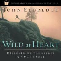 Wild at Heart: Discovering the Secret of a Man's Soul by John Eldredge - 2003-01-02 - from Books Express and Biblio.co.uk