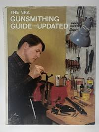 The NRA Gunsmithing Guide - Updated.
