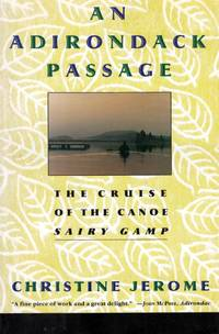 An Adirondack Passage: The Cruise of the Canoe Sairy Gamp by  Christine Jerome - Paperback - 1998-12-01 - from Kayleighbug Books and Biblio.com