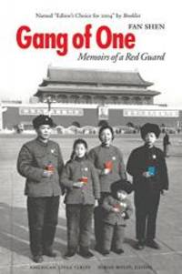 image of Gang of One: Memoirs of a Red Guard (American Lives)