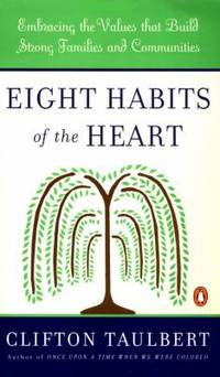 Eight Habits of the Heart: Embracing the Values that Build Strong Families and Communities African American History Penguin