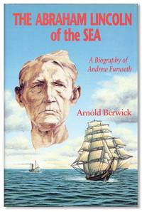 The Abraham Lincoln of the Sea: A Biography of Andrew Furuseth by  Arnold BERWICK - First Edition - 1993 - from Lorne Bair Rare Books and Biblio.com