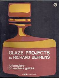 Glaze Projects.  A Formulary of Leadless Glazes. A CM Handbook