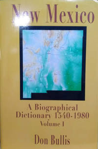 image of New Mexico:  A Biographical Dictionary, 1540-1980, Volume I