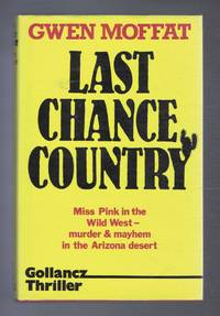 Last Chance Country, a Crime Novel