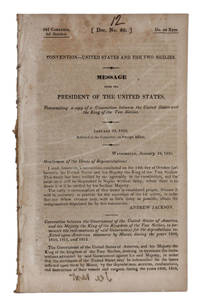 image of drop-title] CONVENTION--UNITED STATES AND THE TWO SICILIES. MESSAGE FROM THE PRESIDENT OF THE UNITED STATES, Transmitting a copy of the Convention between the United States and the King of the Two Sicilies, January 24, 1833 [with] IN SENATE OF THE UNITED STATES, February 9, 1833. Documents Relating to the Convention with Sicily ((U.S. 22nd Congress, Second Session, House of Representatives. Doc. 60_70)