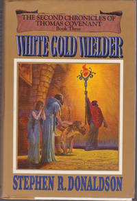 White Gold Wielder : The Second Chronicles of Thomas Covenant, Book Three