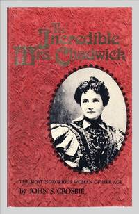 image of The Incredible Mrs Chadwick. The Most Notorious Woman of Her Age