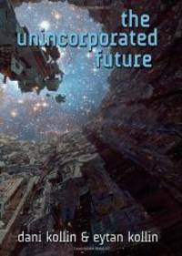 The Unincorporated Future The Unincorporated Man