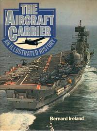 image of The Aircraft Carrier: An Illustrated History