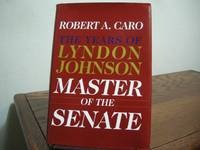 The Years of Lyndon Johnson: Master of the Senate