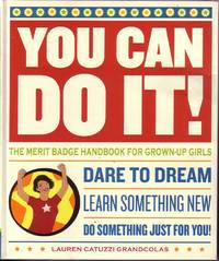 image of You Can Do It The Merit Badge Handbook for Grown-Up Girls