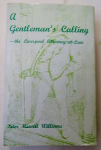 A GENTLEMAN\'S CALLING - the Liverpool Attorney-At-law.