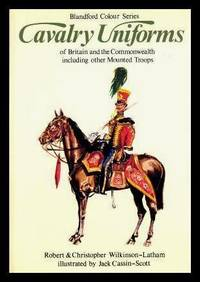CAVALRY UNIFORMS - of Britain and the Commonwealth including other Mounted Troops