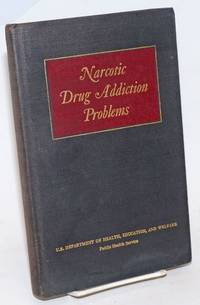 image of Narcotic drug addiction problems,; proceedings of the Symposium on the history of narcotic drug addiction problems March 27 and 28, 1958, Bethesda, Maryland; edited by Robert B. Livingston