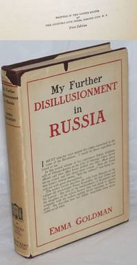 image of My further disillusionment in Russia; being a continuation of Miss Goldman's experiences in Russia as given in