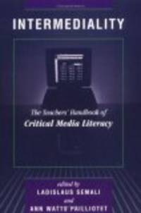 Intermediality: The Teachers' Handbook of Critical Media Literacy