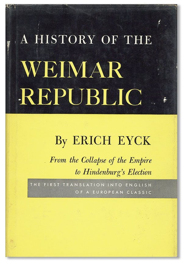 the history of the weimar republic Contents: press and politics in the weimar republic sources for table 11 ' circulation figures for the berlin press, 1925 – 32 (000s)' sample of newspapers .