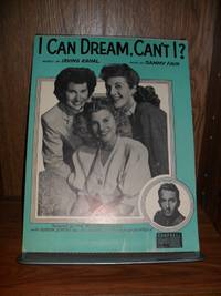 I CAN DREAM, CAN'T I? FEATURED BY THE ANDREWS SISTERS with GORDON JENKINS and His Orchestra...