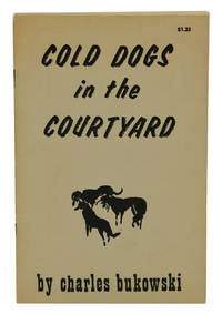 Cold Dogs in the Courtyard by  Charles Bukowski - First Edition - 1965 - from Burnside Rare Books, ABAA (SKU: 140939524)