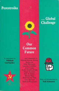 Perestroika: Global Challenge, Our Common Future by  Mikhail Gorbachev - Paperback - 1988 - from Goulds Book Arcade (SKU: 143551)