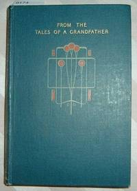 From The Tales of a Grandfather - A History of Scotland from early times to the Union of the Parliaments - condensed from Sir Walter Scott's Tales of a Grandfather