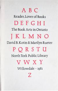 Reader, Lover of Books. the Book Arts in Ontario. Volume Two