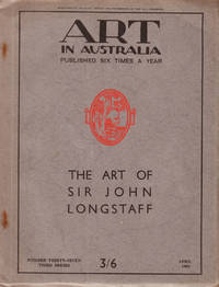 The Art of Sir John Longstaff. Art in Australia. Third Series. Number Thirty Seven by  Sydney (editor) URE SMITH - First Edition - 1931 - from Rare Illustrated Books (SKU: 553)