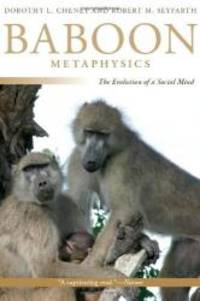 Baboon Metaphysics: The Evolution of a Social Mind
