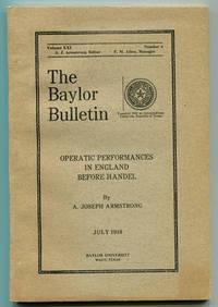 Operatic Peformances in England Before Handel (The Baylor Bulletin Volume XXI No. 4, July 1918)