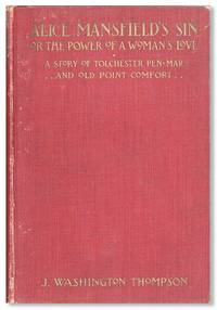 """Alice Mansfield's Sin or, The Power of a Woman's Love. [from cover: """"A Story of Tolchester, Pen-Mar and Old Point Comfort""""]"""