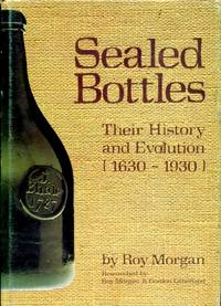 image of Sealed Bottles: Their History and Evolution, 1630-1930