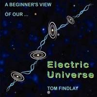 A Beginner's View of Our Electric Universe by Tom Findlay - Paperback - 2013-04-04 - from Books Express (SKU: 1781481415)