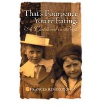 That's Fourpence You're Eating!: A Childhood in Perth