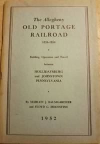 THE ALLEGHENY: OLD PORTAGE RAILROAD 1834-1854