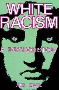 image of White Racism : A Psychohistory