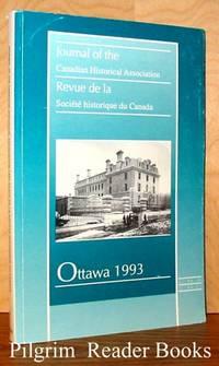 Journal of the Canadian Historical Association / Revue de la Societe  Historique du Canada, New Series, Volume 4, 1993
