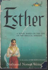 image of Esther A Novel Based on the Life of the Biblical Heroine