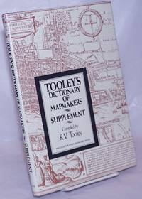 image of Tooley's Dictionary of Mapmakers: Supplement