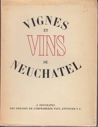 image of Vignes Et Vins De Neuchatel  [Vines and Wines of Neuchatel]  LIMITED EDITION