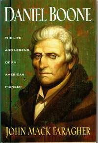 Daniel Boone: The Life and Legend of an American Pioneer