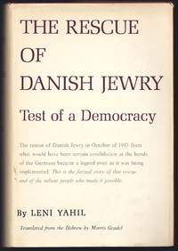 The Rescue Of Danish Jewry; Test Of A Democracy