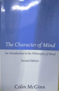 image of The Character of Mind:  An Introduction to the Philosophy of Mind