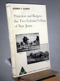 Princeton and Rutgers -- The Two Colonial Colleges of New Jersey