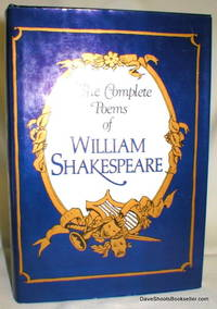 The Complete Poems of William Shakespeare; And Selected Verse from  the Plays