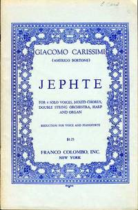 JEPHTE-FOR SOLO VOICES, MIXED CHORUS, DOUBLE STRING ORCHESTRA, HARP AND  ORGAN. by  Giacomo Carissimi - Paperback - 1952 - from BPC Books (SKU: 11398)